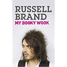 My Booky Wook: Written by Russell Brand, 2007 Edition, (Export ed) Publisher: Hodder & Stoughton [Paperback]