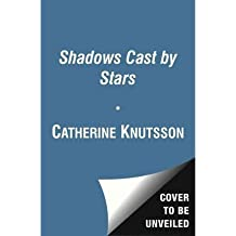 [(Shadows Cast by Stars )] [Author: Catherine Knutsson] [Jul-2013]