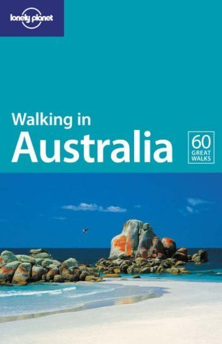 Lonely Planet Walking in Australia by Andrew Bain (2006-10-01)