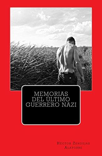 MEMORIAS DEL ÚLTIMO GUERRERO NAZI