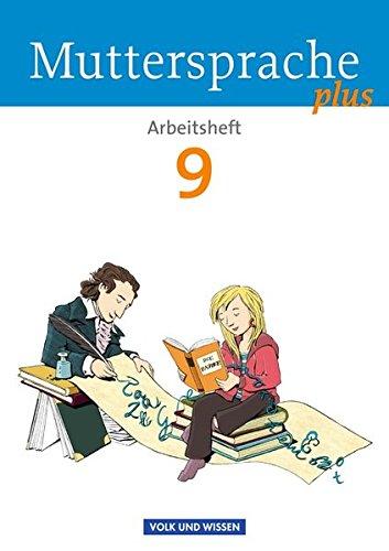Muttersprache plus - Allgemeine Ausgabe für Berlin, Brandenburg, Mecklenburg-Vorpommern, Sachsen-Anhalt, Thüringen: 9. Schuljahr - Arbeitsheft