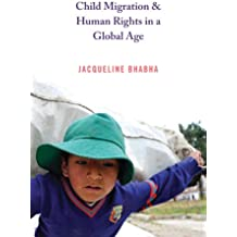 Child Migration and Human Rights in a Global Age