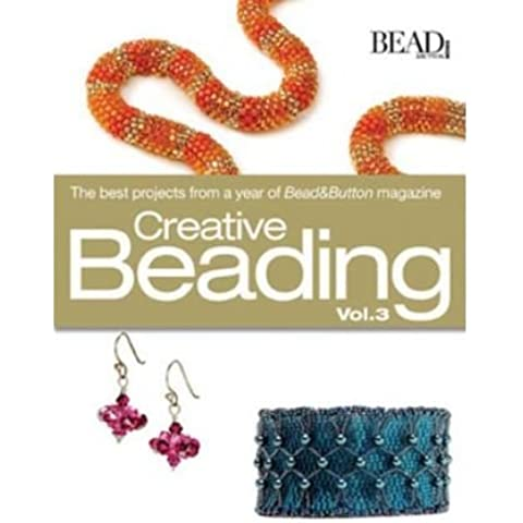 Creative Beading, Vol. 3: The Best Projects from a Year of Bead&Button Magazine (Kalmbach Books) (Hardback) - Common