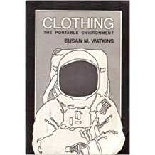Clothing: The Portable Environment