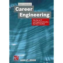 Career Engineering: Wie Sie in IT- und Ingenieurberufen Karriere Machen (German Edition)