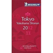 MICHELIN Guide Tokyo Yokohama Shonan 2012: Restaurants & Hotels (Michelin Red Guide Tokyo, Yokohama, Shonan: Restaurants & Hotels) by Michelin Travel & Lifestyle (2012-01-16)