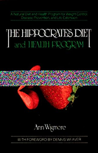 The Hippocrates Diet and Health Program (Natural Diet and Health Program for Weight Control, Disease)