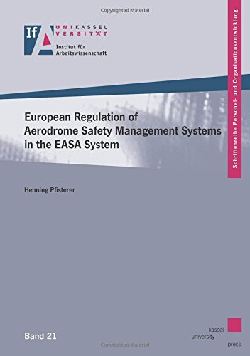 European Regulation of Aerodrome Safety Managment Systems in the EASA System (Schriftenreihe Personal- und Organisationsentwicklung, Band 21) (System Managment)