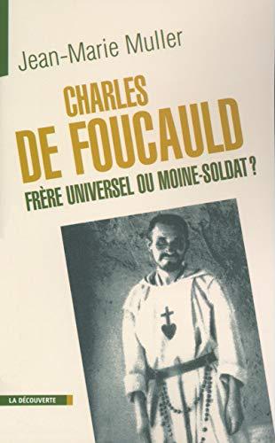 Charles de Foucauld : Homme de paix ou moine-soldat
