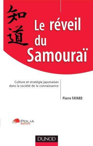 Le réveil du Samouraï - Culture et stratégie japonaise dans la société de la connaissance