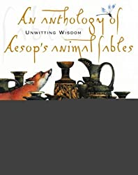 Aesop's Fables: An Anthology of Aesop's Animal Fables by Aesop (2004-05-01)