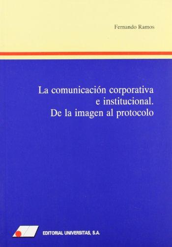 La comunicaci¢n corporativa e institucional por Fernando Ramos Fernández