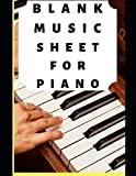 Blank Music Sheet For Piano: 12 Stave Music Composition Notebook For Piano (8.5 by 11 Inches, 114 Pages, Music Manuscript Paper, Large Print)...