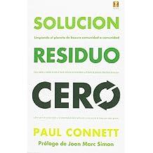 La solución residuo cero. Limpiando el planeta de basura comunidad a comunidad