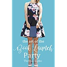 The Art Of The Book Launch Party (English Edition)