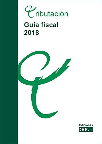 Guía fiscal 2018 por Gabinete Jurídico del CEF