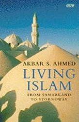 Living Islam: From Samarkand to Stornoway (BBC Books)