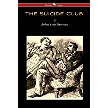 [The Suicide Club (Wisehouse Classics Edition)] (By (author) Robert Louis Stevenson) [published: November, 2015]