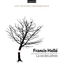 La vie des arbres (Les petites conférences)