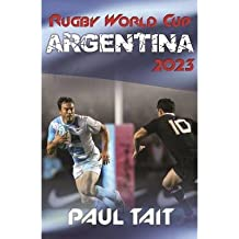 [(Rugby World Cup Argentina 2023)] [Author: Paul Tait] published on (November, 2012)