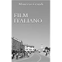 Film Italiano (MaurizioGrandiLibri Vol. 6)