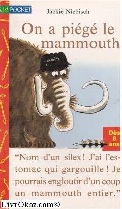 On a piégé le mammouth