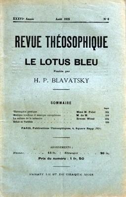 REVUE THEOSOPHIQUE N? 6 du 01-08-1925 LE LOTUS BLEU FONDEE PAR H.P. BLAVATSKY THEOSOPHIE PRATIQUE PAR MME M. POTEL - MUSIQUE HINDOUE ET MUSIQUE EUROPEENNE - LA CULTURE DE LA MEMOIRE PAR E. WOO par Collectif