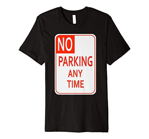 No Parking jeder Zeit Schild Halloween-Kostüm einfach T-Shirt
