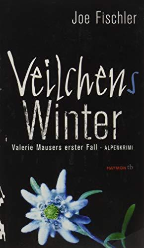 Veilchens Winter. Valerie Mausers erster Fall. Alpenkrimi (HAYMON TASCHENBUCH) -