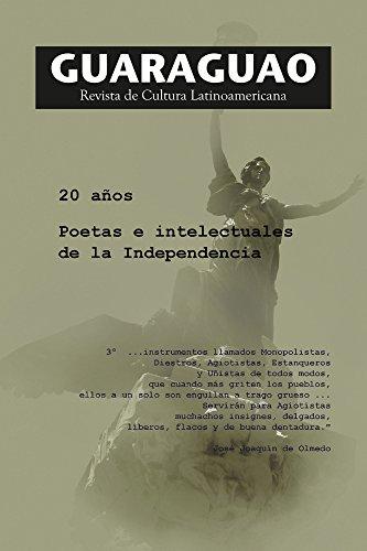 Guaraguao. Revista de Cultura Latinoamericana 52-53: 20 Años. Poetas e Intelectuales de la Independencia