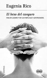 El beso del canguro: Vida de Lazaro y de sus fortunas y adversidades par  Eugenia Rico