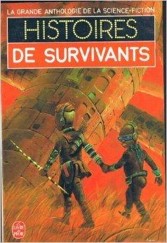 La grande anthologie de la Science-Fiction : Histoires de survivants de Idris Seabright - Poul Anderson ,Robert Silverberg ,Damon Knight - Brian W. (Wilson) Aldiss ( 31 janvier 1996 )