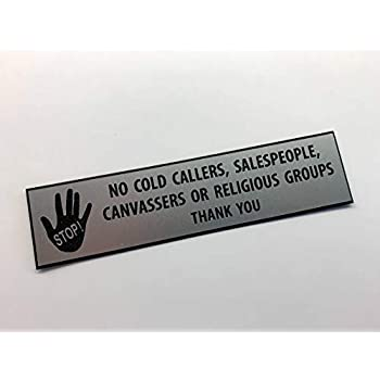 NO COLD CALLERS SALESMEN OR CANVASSERS CHOICE OF COLOURS ENGRAVED DOOR SIGN
