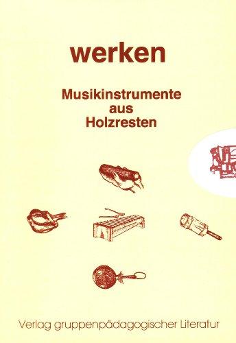 Musikinstrumente aus Holzresten. Werken