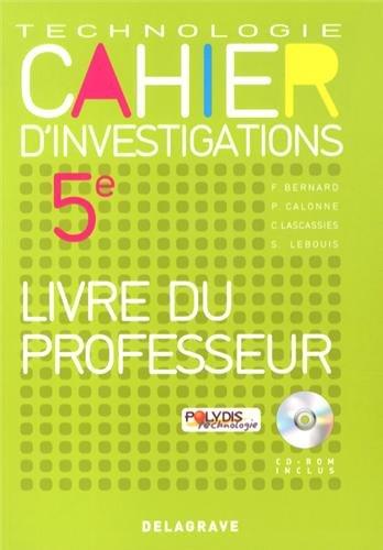 Cahier d'investigations Technologie 5e : Livre du professeur (1Cédérom)