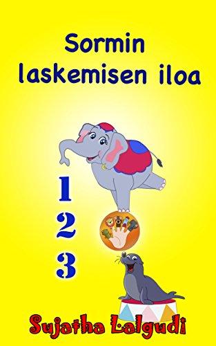 Finnish Baby book: Sormin laskemisen iloa: Kuvitettu laskentakirja lapsille. Finnish kids books,Finnish language books,Finnish Childrens books (Learn Finnish ... for children. Book 1) (Finnish Edition) por Sujatha Lalgudi