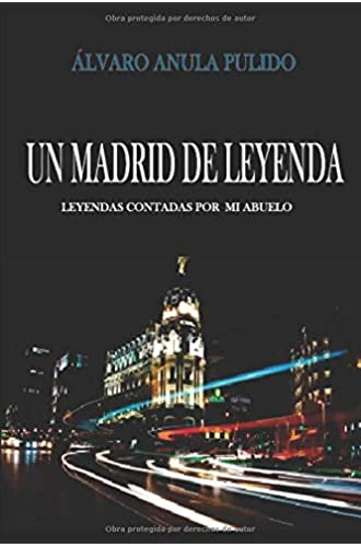 Un Madrid de leyenda: Leyendas contadas por mi abuelo