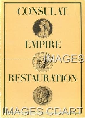 Consulat Empire Restauration - Art in Early 19th Century France par Georges (Essay) BERNIER