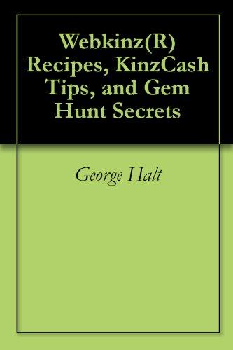 Webkinz(R) Recipes, KinzCash Tips, and Gem Hunt Secrets