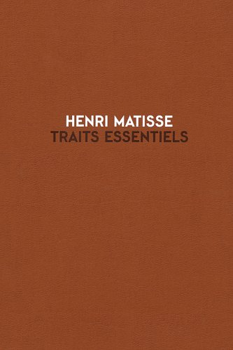 Henri Matisse: Traits Essentiels: Gravures Et Monotypes 1906-1952 / Cabinet Des Estampes