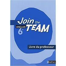 Anglais 6e Join the Team : Livre du professeur