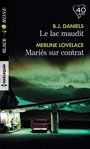 Le lac maudit - Mariés sur contrat (Black Rose)