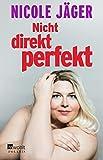 Produkt-Bild: Nicht direkt perfekt: Die nackte Wahrheit übers Frausein