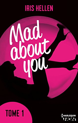 "Mad About You - tome 1 : Vous avez aimé ""Calendar Girl"" ? Vous aimerez ""Mad about You"" (HQN) par [Hellen, Iris]"