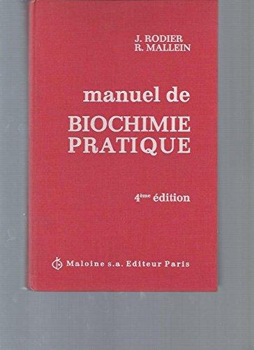 Manuel de biochimie pratique. A l'usage des laboratoires d'analyse médicales. par R. Mallein J. Rodier