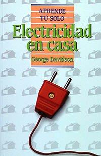 Electricidad en casa (Aprende Tú Solo) por George Davidson