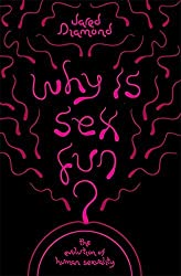 Why Is Sex Fun?: The Evolution Of Human Sexuality (SCIENCE MASTERS) by Jared Diamond (2015-03-05)