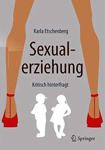 Sexualerziehung: Kritisch hinterfragt