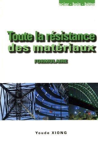 Résistance des matériaux : Formulaire pratique, Méthodes de calcul, exemples de Youde Xiong (9 août 2006) Broché