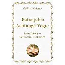 [(Patanjali's Ashtanga Yoga : From Theory - To Practical Realization)] [By (author) Vladimir Antonov] published on (August, 2008)
